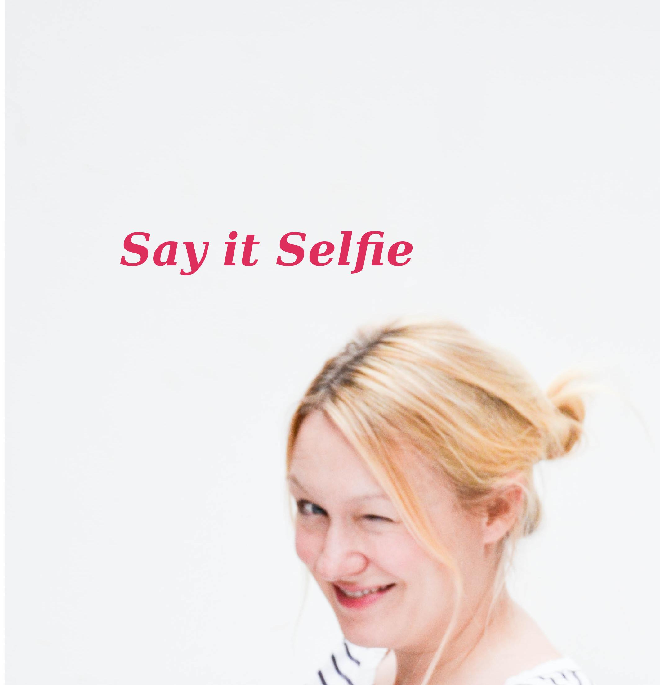 Say it Selfie