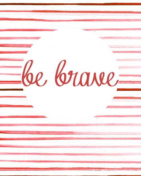 Be brave, free printable
