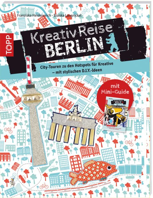 Berlin. Topp Verlag, Kreativ Reise
