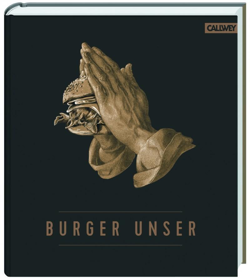 Burger unser, Burgerbuch, Beste Burger, Burger machen